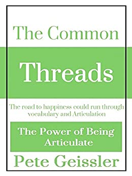 The Common Threads (The Power of Being Articulate) (English Edition) par [Geissler, Pete]