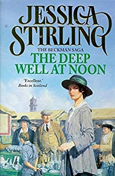 The Deep Well at Noon: Beckman Trilogy Book 1 by [Stirling, Jessica]