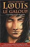Telecharger Livres Louis le Galoup Tome 1 Le Village au bout du monde (PDF,EPUB,MOBI) gratuits en Francaise