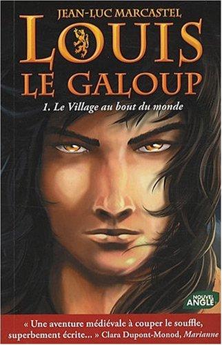 Louis le Galoup, Tome 1 : Le Village au bout du monde