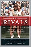 The Rivals: Chris Evert vs. Martina Navratilova Their Epic Duels and Extraordinary Friendship by Johnette Howard (2006-06-13)