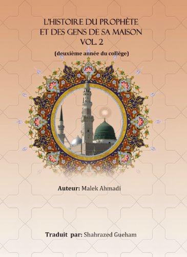 L'histoire du prophète  et des gens de sa maison Vol. 2 par Malek Ahmadi