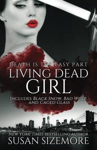 Living Dead Girl: Black Snow, Bad Wolf, Caged Glass - Demon Guide Hunter
