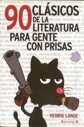 90 Clasicos de la Literatura Para Gente Con Prisas por Henrik Lange