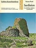 Sardinien. Kunst - Reiseführer. Geschichte, Kultur, Landschaft