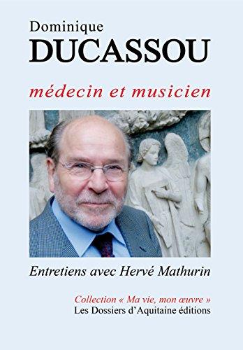 Dominique Ducassou, médecin et musicien par From Les Dossiers d'Aquitaine