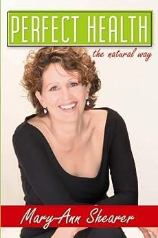 Perfect Health: The Natural Way von [Shearer, Mary-ann]
