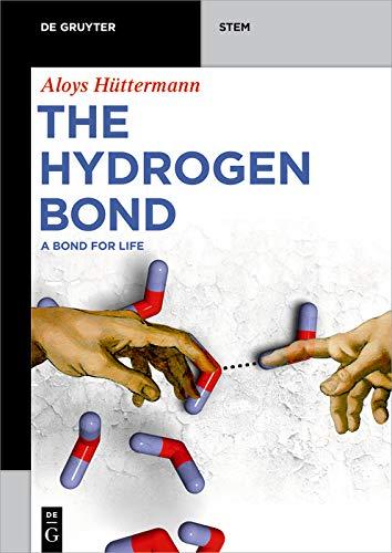 The Hydrogen Bond: A Bond for Life (De Gruyter STEM) (English Edition)