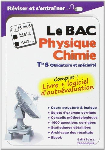 Je me teste sur. Le BAC Physique-Chimie Tle S (logiciel d'autoévaluation inclus)