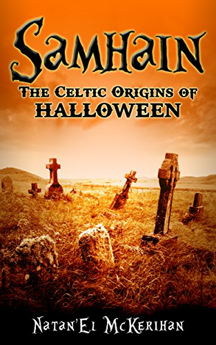 Samhain: The Celtic Origins of Halloween (English Edition)