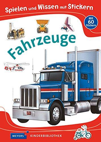 Preisvergleich Produktbild Spielen und Wissen mit Stickern - Fahrzeuge: Meyers Kinderbibliothek
