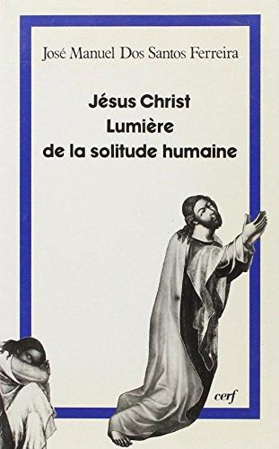Jésus-Christ, lumière de la solitude humaine