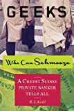 Geeks Who Can Schmooze: A Credit Suisse Private Banker Tells All...