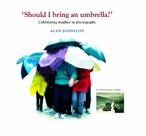 Should I Bring an Umbrella?: Celebrating Weather in Photographs