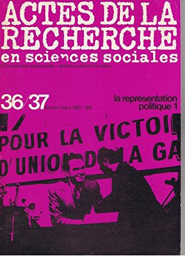 Actes de la recherche en sciences sociales, N 36-37, fvrier-mars 1981, La reprsentation politique - 1