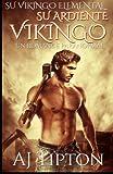 Su Ardiente Vikingo: Un Romance Paranormal: Volume 1 (Su Vikingo Elemental)