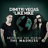 Dimitri Vegas & Like Mike - Bringing the World the Madness