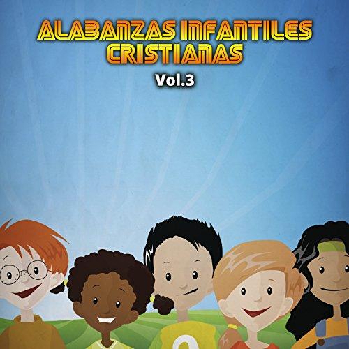 Alabanzas Infantiles Cristianas, Vol. 3