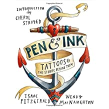 Pen & Ink: Tattoos and the Stories Behind Them by Wendy MacNaughton (2014-10-07)