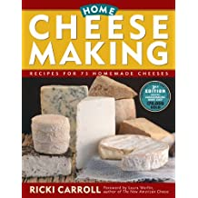 Home Cheese Making: Recipes for 75 Delicious Cheeses (English Edition)