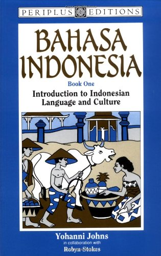 Bahasa Indonesia Book 1: Introduction to Indonesian Language and Culture: Bk.1