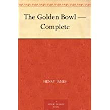 The Golden Bowl — Complete (English Edition)