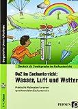 DaZ im Sachunterricht: Wasser, Luft und Wetter: Praktische Materialien für einen sprachsensiblen Unterricht (1. bis 4. Klasse) (Deutsch als Zweitsprache im Fachunterricht) - Kirstin Jebautzke