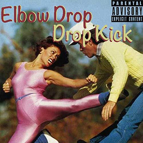 Elbow Drop Drop Kick (feat. Mikumb) [Explicit] -