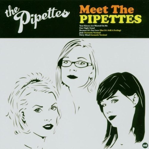 Meet the Pipettes by Pipettes