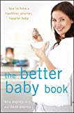 Image de The Better Baby Book: How to Have a Healthier, Smarter, Happier Baby