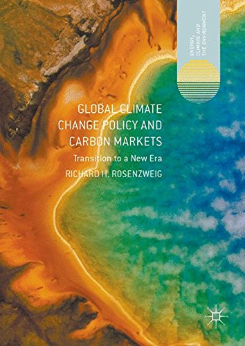 Global Climate Change Policy and Carbon Markets: Transition to a New Era (Energy, Climate and the Environment)