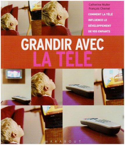 Grandir avec la télé par François Chemel, Catherine Muller