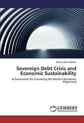 Sovereign Debt Crisis and Economic Sustainability: A Framework for Sustaining the Western Economic Hegemony