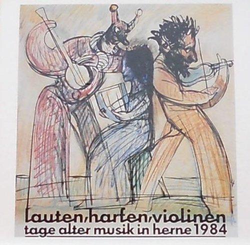 Tage alter Musik in Herne 1984: Lauten, Harfen, Violinen (VINYL-BOX) -
