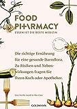 Food Pharmacy: Essen ist die beste Medizin