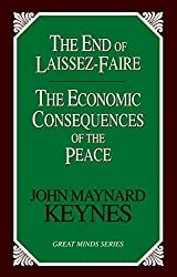 The End of Laissez Faire and the Economic Consequences of the Peace (Great Minds)