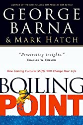 Boiling Point: How Coming Cultural Shifts Will Change Your Life by George Barna (2003-11-26)