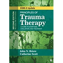 Principles of Trauma Therapy: A Guide to Symptoms, Evaluation, and Treatment ( DSM-5 Update) (English Edition)