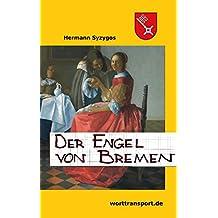 Der Engel von Bremen: Erzählte Zeitgeschichte