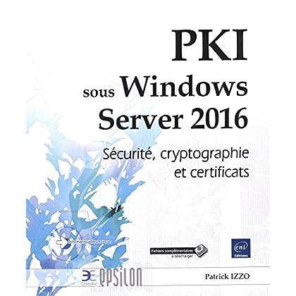 PKI sous Windows Server 2016 - Sécurité, cryptographie et certificats