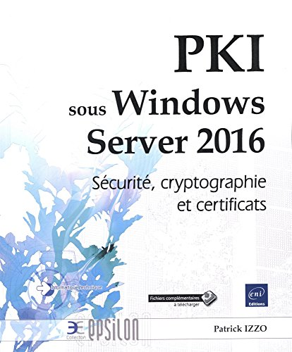 PKI sous Windows Server 2016 : Sécurité, cryptographie et certificats par From Editions ENI