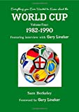 Everything you Ever Wanted to Know about the World Cup Volume Four: 1982-1990: Volume 4