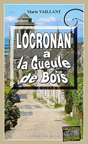 Locronan a la gueule de bois: Polar breton (Enquêtes & Suspense) par Marie Vaillant