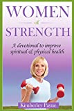 Image de Women of Strength: A Devotional to Improve Spiritual & Physical Health (Fit for Faith) (English Edition)