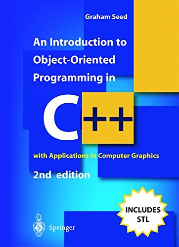 An introduction to Object-Oriented programming in C++. : With applications in computer graphics, 2nd edition