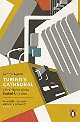 Turing's Cathedral: The Origins of the Digital Universe (Penguin Press Science) by George Dyson (2013-02-28)