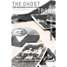 The Ghost Train: Use Your Tarot to Explore Your Past (Gated Spreads of Tarot Book 6)