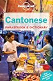 Cantonese Phrasebook & Dictionary (Lonely Planet Phrasebook and Dictionary)