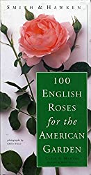 Smith and Hawken 100 English Roses for the American Garden (Smith & Hawken)