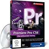 Adobe Premiere Pro CS6 - Das umfassende Training